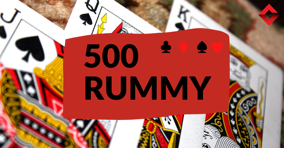 All You Need To Know About 500 Rummy