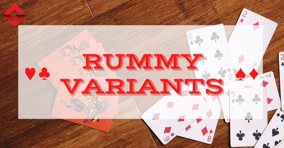 Exciting Rummy Variants You MUST Try