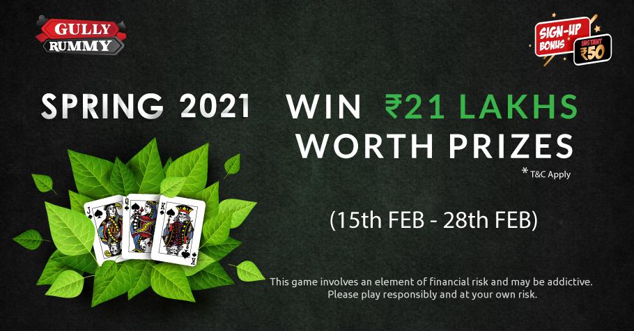 Claim 21 Lakh Worth Prizes On GullyRummy Spring 2021 Now!