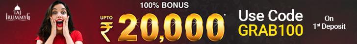 Taj Rummy Offers 100% Bonus Up To ₹20,000